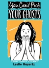 You Can't Pick Your Ghosts: Three Ghost Stories Cover Image