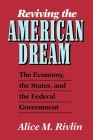 Reviving the American Dream: The Economy, the States, and the Federal Government Cover Image