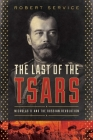 The Last of the Tsars: Nicholas II and the Russia Revolution Cover Image
