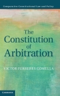 The Constitution of Arbitration (Comparative Constitutional Law and Policy) Cover Image