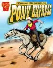 Young Riders of the Pony Express (Graphic History) Cover Image