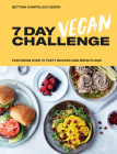 The 7 Day Vegan Challenge: Plant-Based Recipes for Every Day of the Week Cover Image