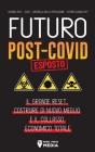 Futuro Post-Covid Esposto!: Il Grande Reset, Costruire di Nuovo Meglio e il Collasso Economico Totale - Agenda 2021 - 2030 - Controllo della Popol Cover Image