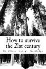 How to survive the 21st century Cover Image