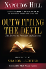 Outwitting the Devil: The Secret to Freedom and Success (Official Publication of the Napoleon Hill Foundation) Cover Image