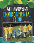 Get Involved in an Environmental Club! (Join the Club) Cover Image