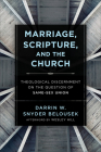Marriage, Scripture, and the Church: Theological Discernment on the Question of Same-Sex Union Cover Image