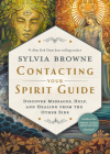 Contacting Your Spirit Guide: Discover Messages, Help, and Healing from the Other Side Cover Image