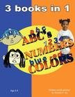 ABC's Numbers Colors: 3 Books in 1 Cover Image