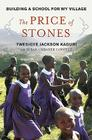 The Price of Stones: Building a School for My Village Cover Image