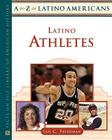 Latino Athletes (A to Z of Latino Americans) Cover Image