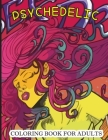 Psychedelic Coloring Book For Adults: Relaxing And Stress Relieving Art For Stoners with 40 pages Cover Image