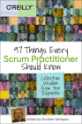 97 Things Every Scrum Practitioner Should Know: Collective Wisdom from the Experts Cover Image