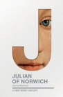 Julian of Norwich: A Very Brief History Cover Image