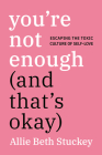 You're Not Enough (And That's Okay): Escaping the Toxic Culture of Self-Love Cover Image