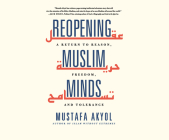 Reopening Muslim Minds: A Return to Reason, Freedom, and Tolerance Cover Image