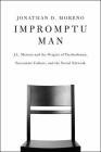 Impromptu Man: J.L. Moreno and the Origins of Psychodrama, Encounter Culture, and the Social Network Cover Image