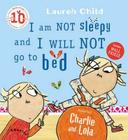 I Am Not Sleepy and I Will Not Go to Bed Cover Image