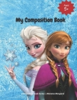 My Composition Book: FROZEN themed Draw and write Primary Composition Notebook Cover Image