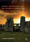 Dewey, Heidegger, and the Future of Education: Beyondness and Becoming Cover Image