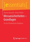 Messunsicherheiten - Grundlagen: Für Das Physikalische Praktikum (Essentials) Cover Image