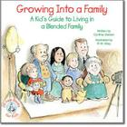 Growing Into a Family: A Kid's Guide to Living in a Blended Family Cover Image