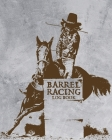 Barrel Racing Log Book: On Deck - Be Thinking - In The Hole - Rodeo Event - Cloverleaf - Chasing Cans Cover Image