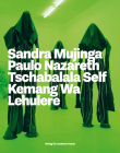 Beyond the Black Atlantic: Sandra Mujinga, Paulo Nazareth, Tschabalala Self, Kemang Wa Lehulere Cover Image