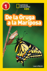 National Geographic Readers: De la Oruga a la Mariposa (Caterpillar to Butterfly) Cover Image
