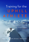 Training for the Uphill Athlete: A Manual for Mountain Runners and Ski Mountaineers Cover Image