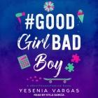 #Goodgirlbadboy Lib/E Cover Image
