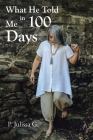 What He Told Me in 100 Days Cover Image