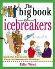 The Big Book of Icebreakers: Quick, Fun Activities for Energizing Meetings and Workshops (Big Book of Business Games) Cover Image