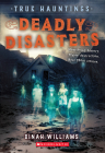 Deadly Disasters (True Hauntings #1) Cover Image