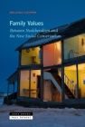 Family Values: Between Neoliberalism and the New Social Conservatism (Zone / Near Futures) Cover Image