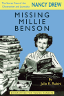 Missing Millie Benson: The Secret Case of the Nancy Drew Ghostwriter and Journalist (Biographies for Young Readers) Cover Image
