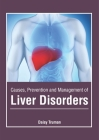Causes, Prevention and Management of Liver Disorders Cover Image