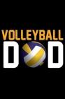 Volleyball Dad: Volleyball Journal Notebook - Volleyball Lover Gifts - Volleyball Player Notebook Journal - Volleyball Coach Journal N Cover Image