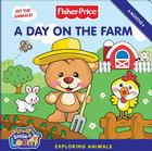 Fisher-Price: A Day on the Farm: Exploring Animals Cover Image