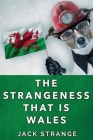 The Strangeness That Is Wales: Large Print Edition Cover Image