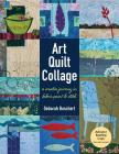 Art Quilt Collage: A Creative Journey in Fabric, Paint & Stitch Cover Image