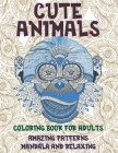 Coloring Book for Adults Cute Animals - Amazing Patterns Mandala and Relaxing Cover Image