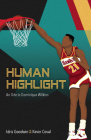 Human Highlight: An Ode to Dominique Wilkins Cover Image