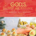 God's Cuisine for Balance: In English and Samoan Cover Image