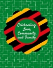Celebrating Love, Community, And Family.: Kwanzaa Holiday Composition Notebook Gift Journal Cover Image
