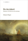 On Accident: Episodes in Architecture and Landscape (Writing Architecture) Cover Image