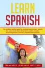 Learn Spanish: The Complete Learning Guide for Advanced Users to Learn Spanish like a Pro and be Fluent like a Native Speaker. Includ Cover Image