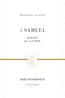 1 Samuel (Redesign): Looking for a Leader (Preaching the Word) Cover Image