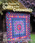 Kaffe Fassett's Quilts in the Cotswolds: Medallion Quilt Designs with Kaffe Fassett Fabrics Cover Image