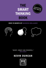 The Smart Thinking Book (5th Anniversary Edition): Over 70 Bursts of Business Brilliance (Concise Advice) Cover Image